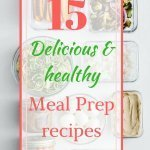 Fifteen Delicious and Healthy Meal Prep Recipes