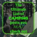 The Ultimate list of camping posts you must check out!
