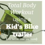 Total Body Workout using a Kid's Bike Trailer