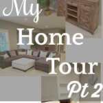 My Home Tour Part Two
