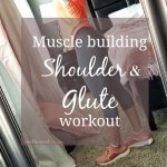 Muscle Building Shoulders and Glute Workout