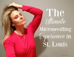 The Ultimate Microneedling Experience in St Louis