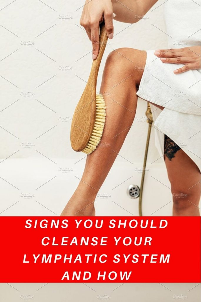Signs you should cleanse your lymphatic system and how